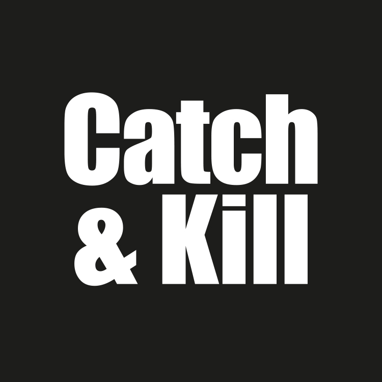 Catch & Kill